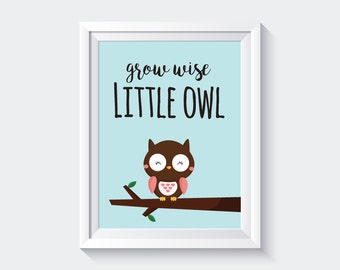 Grow Wise Little Owl, Owl Printable, Owl Download Print, Woodland Animals Poster, Owl Nursery Decor, Instant Download, Bedroom Wall Decor