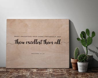 "Wood Print Wall Art. ""Thou excellest them all."""