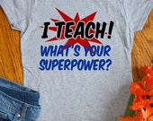 Teacher Shirts Funny Gift I Teach Whats your Superpower Tshirts for School Teachers Womens Ladies Teaching Tee Shirts