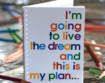 Think Positive - I'm going to Live the Dream - Notebook