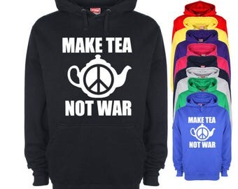 Make Tea Not War  Hoodie