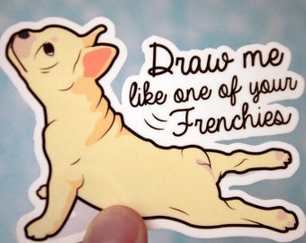 Cute French Bulldog Sticker - Funny Frenchie Stickers - Cute Puppy Stickers - French Bull Dog Stickers - Draw Me Like One of Your - S39