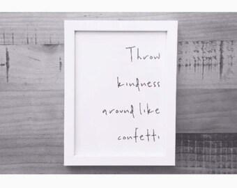 confetti kindness || Throw Kind Around Like Confetti Graphic Design Print
