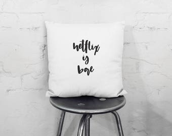 Netflix Throw Pillow, Quote Pillow, Funny Throw Pillow, Calligraphy, Housewarming gift, Cushion cover, For her, For Him, Birthday