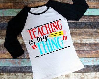 Teaching is my thing, Teacher Apperception, School Days, I Love Teachers