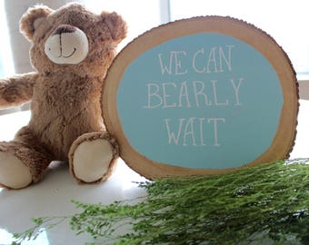 We Can Bearly Wait Wood Decoration