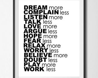 Dream More, Complain Less, Instant Download Digital Printable Wall Art, Black and White Typography