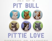 "Fathers Day Gift- Husband Gift- Coworker gift- Pit Bull Buttons 1 inch or Pit Bull Magnets- Pit Bull Gifts- Set of 6- 1"" Pit Bull Pins"