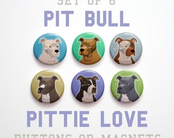 """Gift- Husband Gift- Coworker gift- Pit Bull Buttons 1 inch or Pit Bull Magnets- Pit Bull Gifts- Set of 6- 1"""" Pit Bull Pins"""