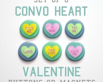 """Valentines Decor- Valentine's Day Gift- Conversation Heart Valentine Buttons 1 inch or Valentine Magnets- Set of 6- 1"""" Valentine Pins"""