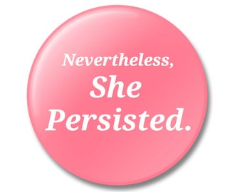 Nevertheless, She Persisted, Button, Lapel Pin, Anna Joyce, Portland, OR