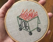 PREORDER Dumpster fire - hand drawn and embroidered quotation ornament