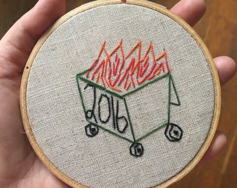 READY TO SHIP Last One! Dumpster fire - hand drawn and embroidered quotation ornament