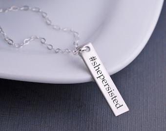 She Persisted Jewelry, Hashtag Necklace, Silver Bar Necklace, Engraved She Persisted Necklace, Inspirational Jewelry