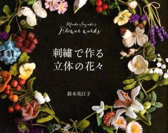 Mieko Suzuki's Flower Works Stumpwork Embroidery - Japanese Craft Book
