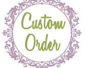 Custom order for Michelle!