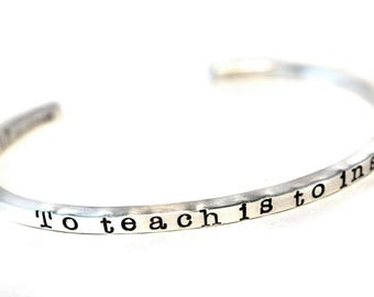 TO TEACH is to INSPIRE Sterling Silver Skinny Stacking Cuff Bracelet - Teacher's Gift - Grade School Teacher's Gift - Free Shipping