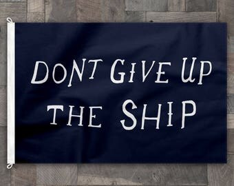 100% Cotton, Don't Give Up the Ship Flag, Made in USA