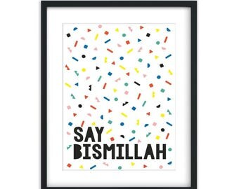 Say Bismillah Confetti Art Print