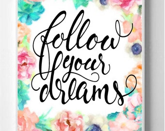 Wall Art,Print, Quote, Follow your dream Print, Inspirational Gift,Digital Download Painting Gift, Vintage,Watercolor Print, Shabby Chic,
