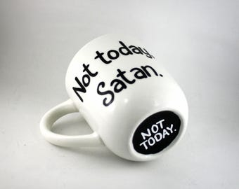 Not today Satan, hand painted coffee cup, funny coffee mug, gifts under 20, gift for co-worke