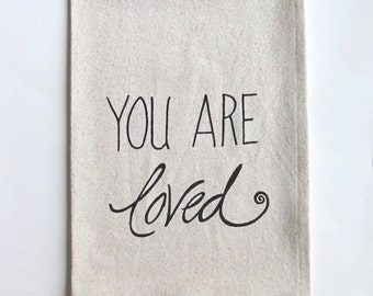 Cotton Kitchen Towel - You are loved - Choose your ink color