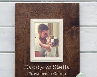 Fathers Day Gift, Personalized Daddy Gift, Partners in Crime, 5x7 Frame, Dad Gift, New Baby Gift, Gift for Daddy, New Dad Gift
