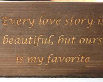 Every love story is beautiful but ours is my favorite Engraved Wooden Box Guest Book Weddings