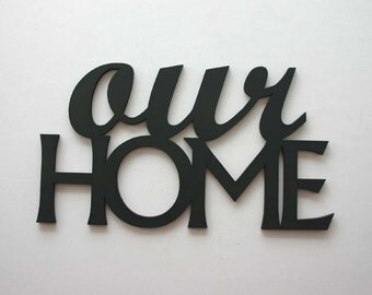 our home Sign Wood black Sign Wedding Gift Housewarming
