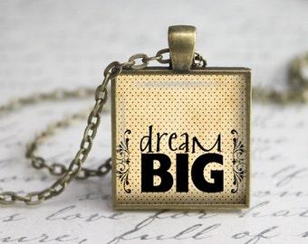 Dream Big Pendant,Jewelry, Quote Pendant, Inspirational Pendant, Inspirational Necklace,Word Pendant