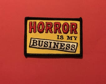 Horror Is My Business Iron-on Patch FREE U.S. SHIPPING