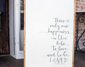 There is only one happiness...vintage white semi distressed hand painted wooden sign framed