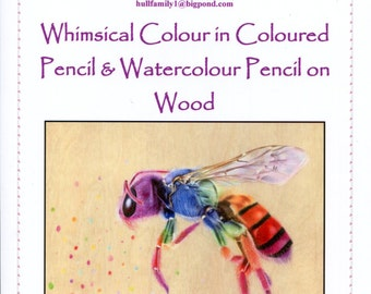 Whimsical Colour in Coloured Pencil and Watercolour Pencil on Plywood Tutorial