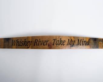 Whiskey River, Take My Mind- Barrel Stave Cellar Sign
