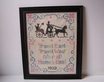 """1932 Cross Stitch Needlepoint Sampler - """"Travel East, Travel West, After All, Home's Best"""""""