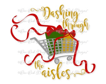 Christmas SVG File PDF / dxf / jpg / png / eps / ai / Dashing through the Aisles for Cameo V2 V3 for Cricut & other electronic cutters
