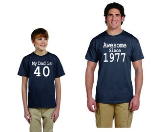 Set T-shirts For 40th Birthday Gift, Custom shirts, Awesome since 1977 and My dad is 40, Funny T-shirt, Custom Tee shirt Design, any year