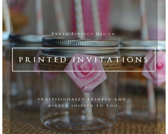 Printed and Shipped Invitations