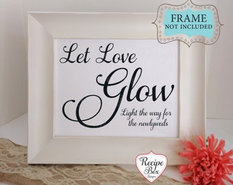 Let Love Glow, Glow Stick Sign, Wedding Signs, Rustic Wedding Signage, Glow Stick Sign, Glow Sticks, Wedding Decor, Glow Stick 5x7 or 8x10