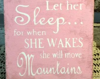 Let her Sleep for when She Wakes she will move Mountains Pink Sign Shabby Style Child's Room