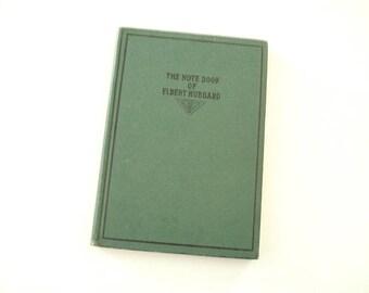The Note Book Of Elbert Hubbard, Essays, Short Stories, Laughter And Fun, Passages, Scrap Book, Roycroft Community, Elbert Hubbard, Roycroft