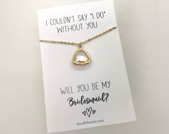 Bridesmaid gift bridesmaid PROPOSAL gift, Gold triangle crystal bezel necklace, I couldn't say I do without you, maid of honor, flower girl