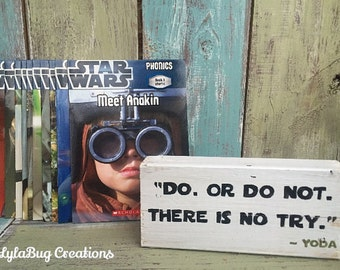 Star Wars shelf block, Yoda quote, Do or do not there is not try, movie, kids, inspiration, sign, gift, teacher, classroom