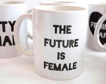 The Future is Female Feminist Coffee Mug