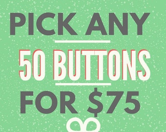 Photo Buttons, Fifty Fridge Magnets, Pinback Badge, Backpacks Pin, Party Favors Pin back Button gift (You Pick) 1.5 inch (38mm)