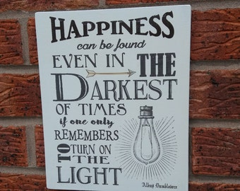 Happiness can be found in the darkest of times harry potter albus quote wooden sign plaque