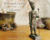 RESERVED Listing for Adrienne - Neith Altar Statue - Egyptian Goddess - Mistress of the Bow - Handcrafted Statue - Aged Bronze Patina Finish