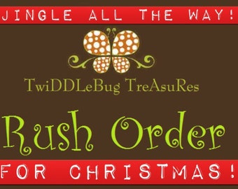 RUSH your HoLiDaY order!