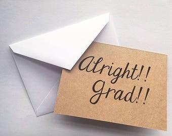 Graduation Card -- Alright!! Grad!!
