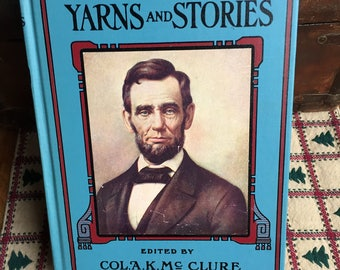Lincoln's Own Yarns and Stories Funny and Witty Anecdotes Abraham Lincoln Famous Edited by Col. A. K. McClure ca 1940